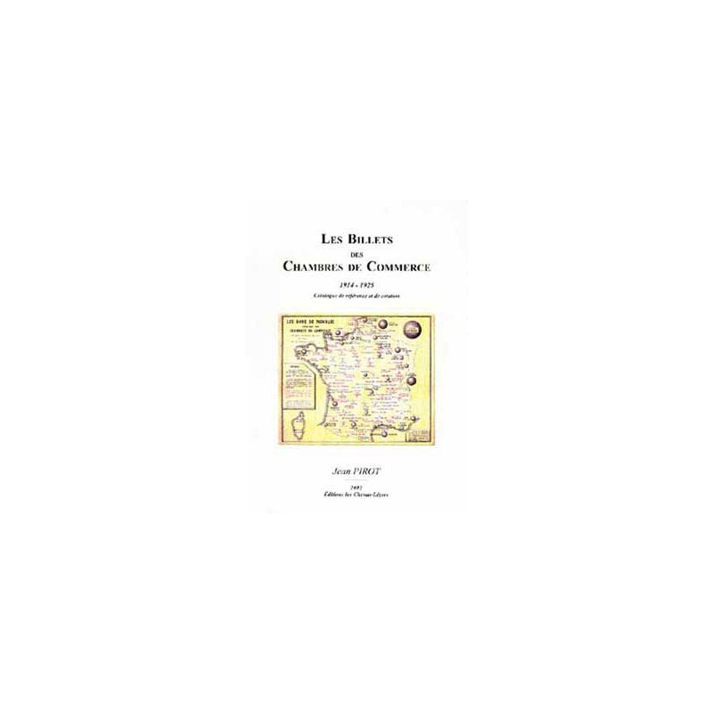 PIROT  Les Billets des Chambres de Commerce  1914-1925
