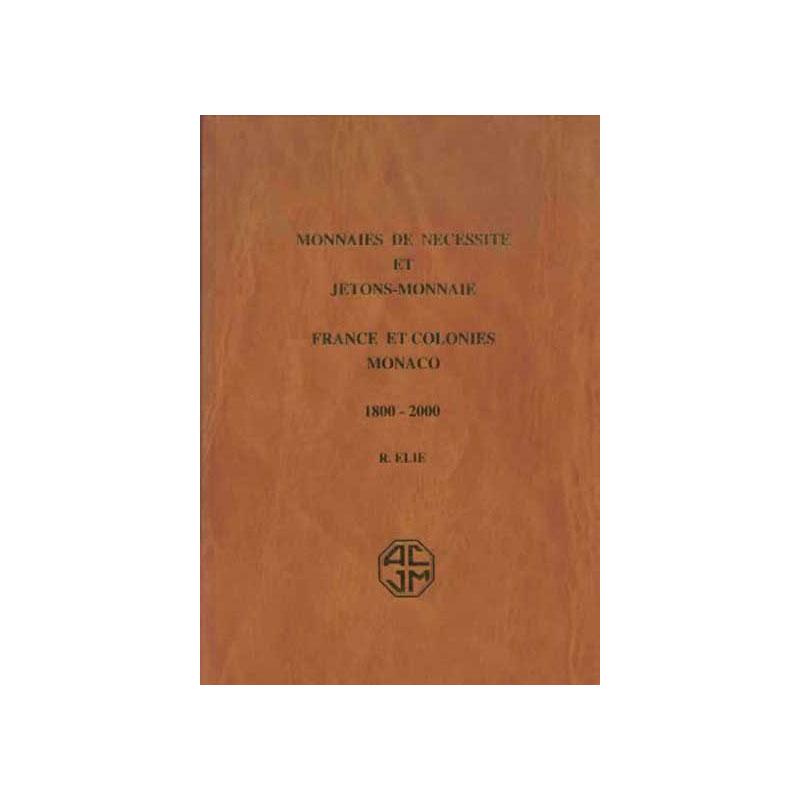 ELIE - Catalogue des Monnaies de Nécessité et Jetons-Monnaie  1800-2000