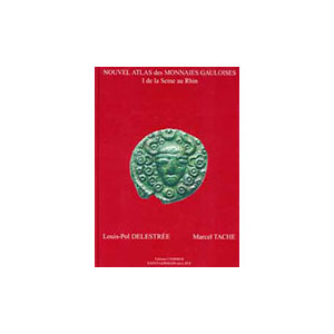 DELESTREE-TACHE   Nouvel atlas de monnaies gauloises, tome I