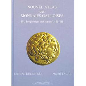 DELESTREE-TACHE   Nouvel atlas de monnaies gauloises  Tome IV  sans étui