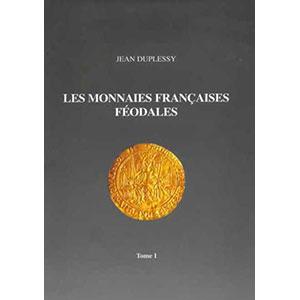 DUPLESSY   Les Monnaies Françaises Féodales   tome I