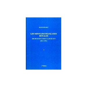 DUPLESSY   monnaies royales françaises - tome I - de Hugues Capet à Louis XII
