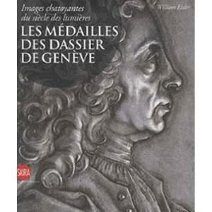 EISLER William   Les médailles des Dassier de Genève - images chatoyantes du siècle des lumières