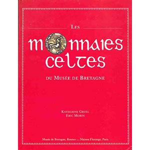 GRUEL Katherine - MORIN Eric   Les monnaies celtes du musée de Bretagne