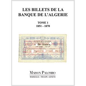 PALOMBO   Les Billets de la Banque de l'Algérie - Tome 1   1851-1870