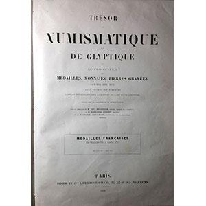 Trésor de Numismatique et de Glyptique   Médailles françaises de Charles VII à Louis XVI   Tome III   De Louis XIV à Louis XVI